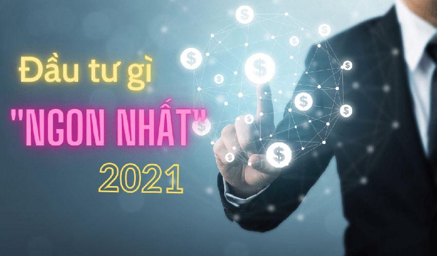 4 kênh đầu tư Hot 2021